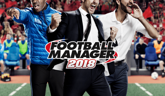 [TEST] Football Manager 2018 - Le meilleur opus de la série?