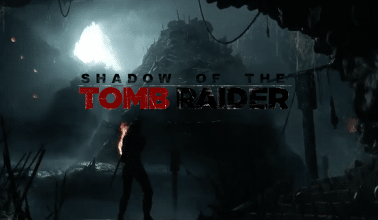Shadow of the Tomb Raider sort de l'ombre en vidéo !
